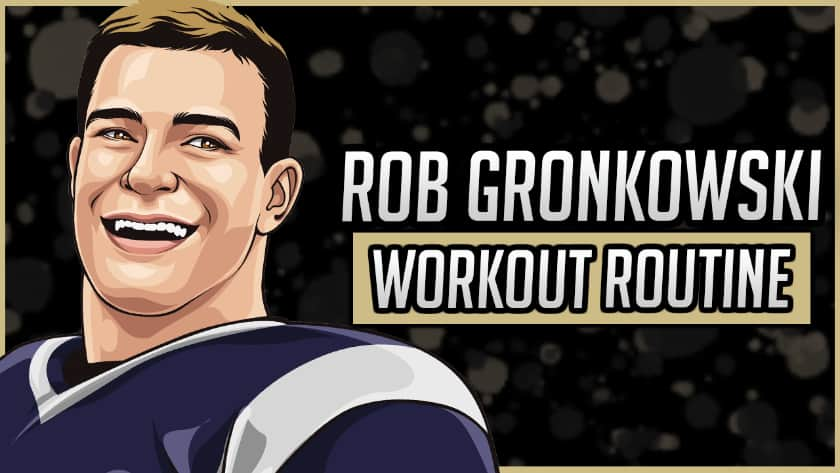Rob Gronkowski Workout Routine