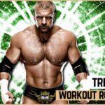 Triple H Workout Routine