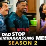 Netflix Announces About Season 2 Of 'Dad Stop Embarrassing Me'